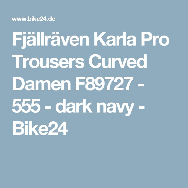 Fjällräven Karla Pro Trousers Curved Damen F89727 - 555 - dark navy - Bike24