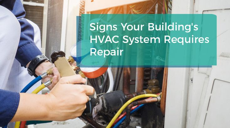 Signs Your Building S Hvac System Requires Repair Hvac System