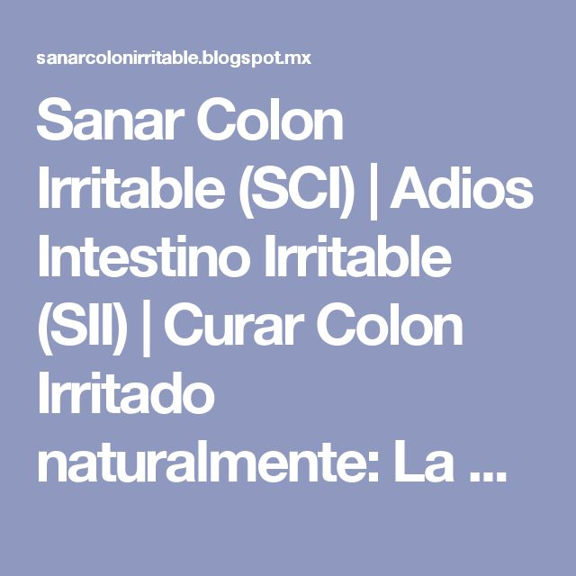 Sanar Colon Irritable (SCI) | Adios Intestino Irritable (SII) | Curar Colon Irritado naturalmente: La Colitis Nerviosa Se Puede Curar: tratamiento para el Colon Irritable