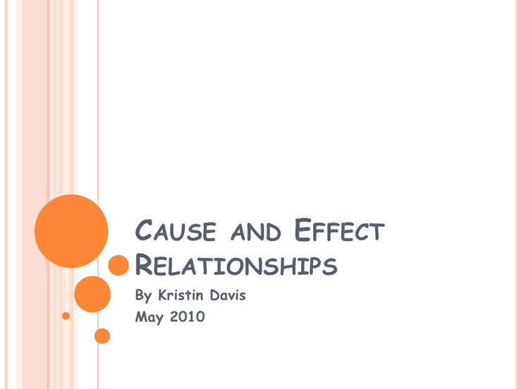 cause-and-effect-relationships by Kristin via Slideshare