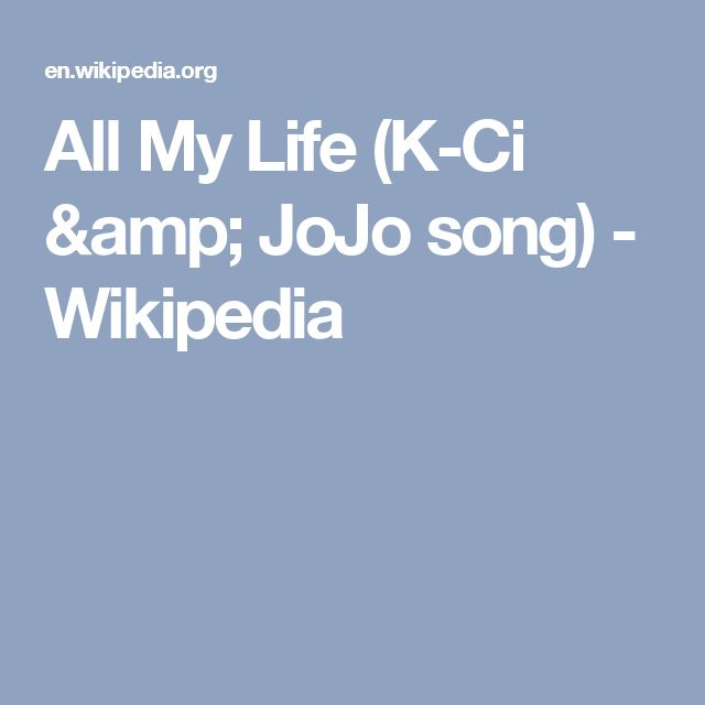 All My Life (K-Ci & JoJo song) - Wikipedia