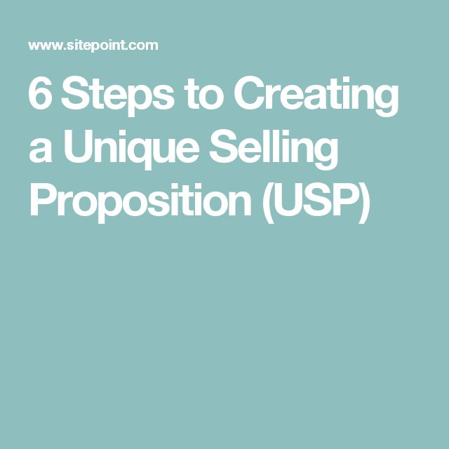 6 Steps to Creating a Unique Selling Proposition (USP)