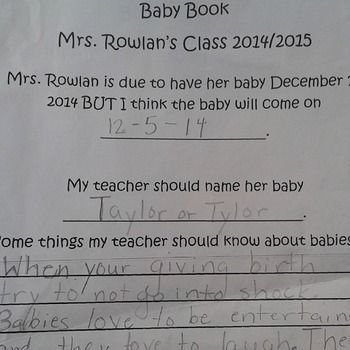 A fun activity to do with your class before you go on maternity leave. Students guess your due date, baby name, and give you some tips/advice on babies! I got the cutest responses from my 4th graders! I then posted all of their due date guesses in my room on a calendar.