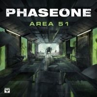 Area 51 (ft. F3tch) [OUT NOW ON FIREPOWER RECORDS] by PhaseOne on SoundCloud