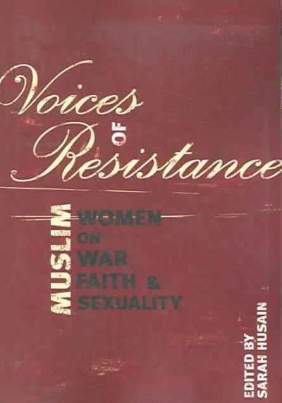 Voices of Resistance: Muslim Women on War, Faith & Sexuality