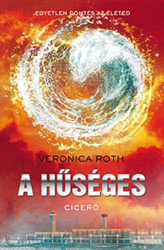 A hűséges · Veronica Roth · Könyv · Moly
