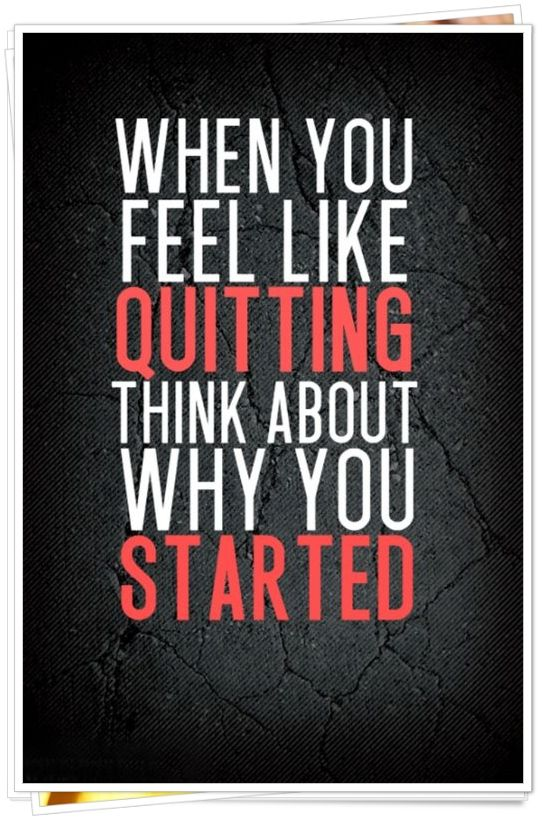 Thus is good if you're like me and start something new (like a sport or learning a new talent) and quit halfway through when it gets too hard.