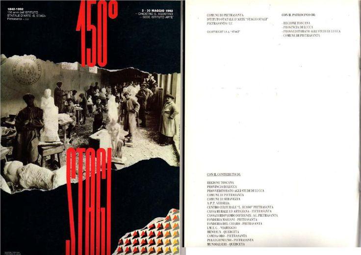 """brochure (sfogliabile on-line) """"I 150 ANNI DELLO STAGI"""" 1842-1992. Istituto statale d'arte """"Stagio Stagi"""" di Pietrasanta (Lu). Chiostro di Sant'Agostino e Sede Ist.d'Arte. 2/30 maggio 1992."""