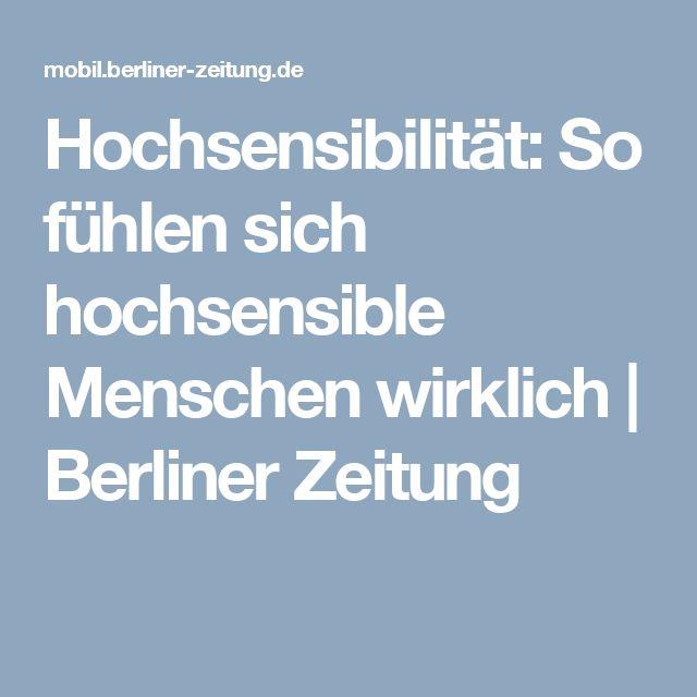 Hochsensibilität: So fühlen sich hochsensible Menschen wirklich | Berliner Zeitung