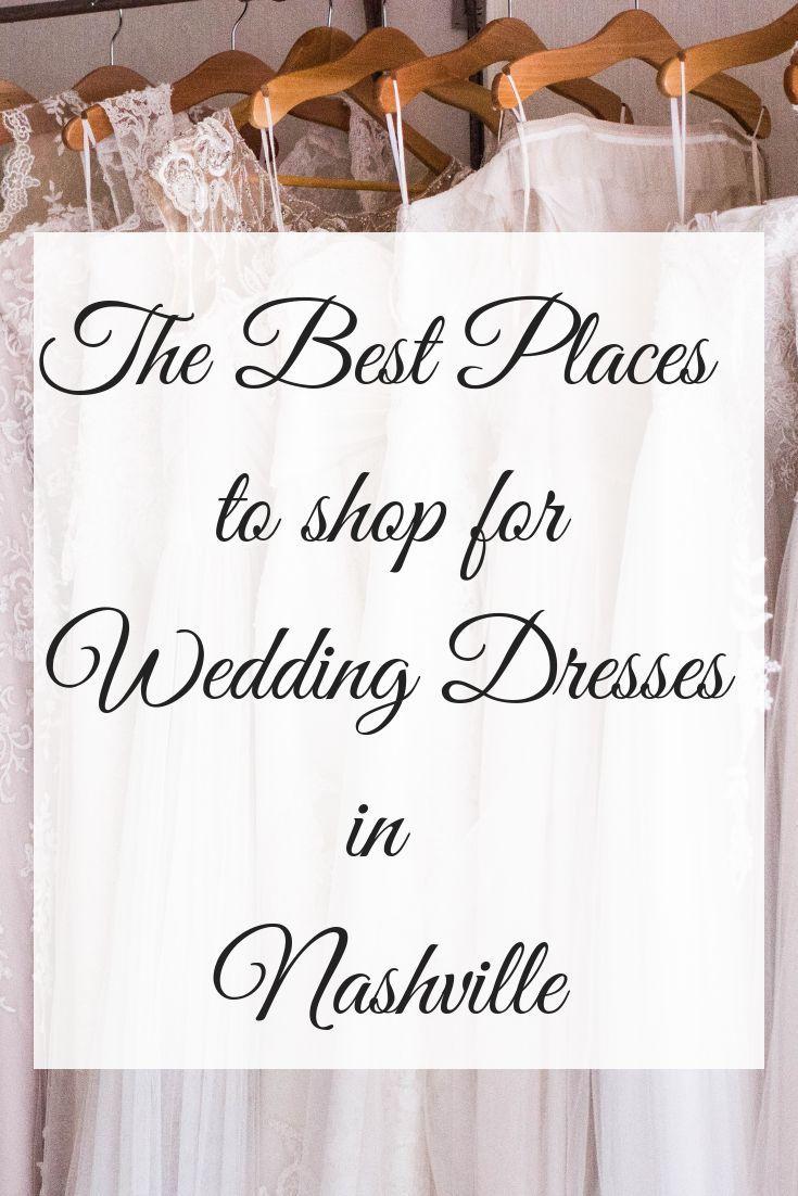 Oct 15 Wedding Dress Shopping In Nashville Tn Everything You Need