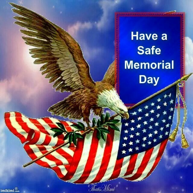 have a safe memorial day weekend images
