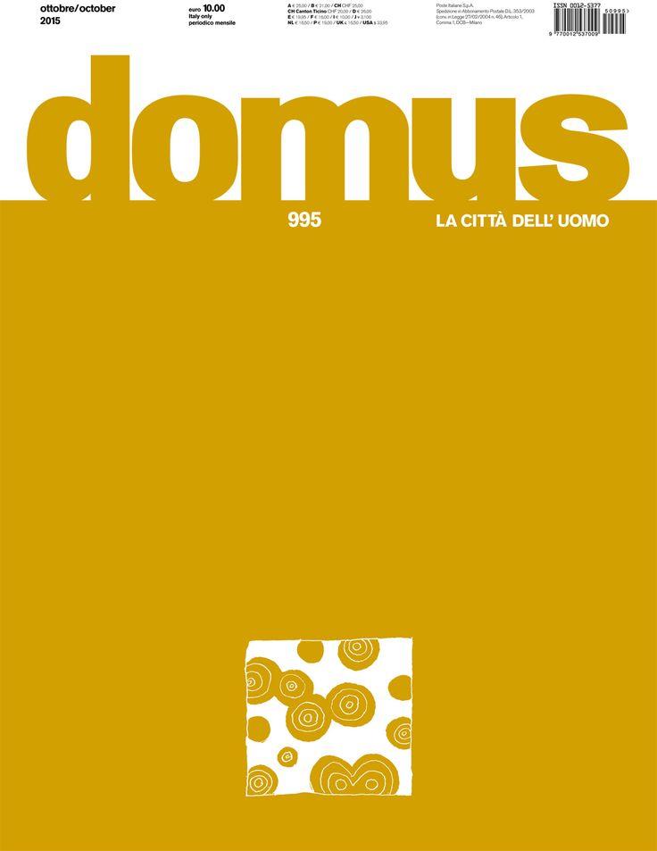 Domus 995, Octubre 2015 LA CITTÀ DELL'UOMO
