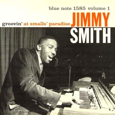 Jimmy Smith, Groovin' at Smalls' Paradise [1957] Blue Note