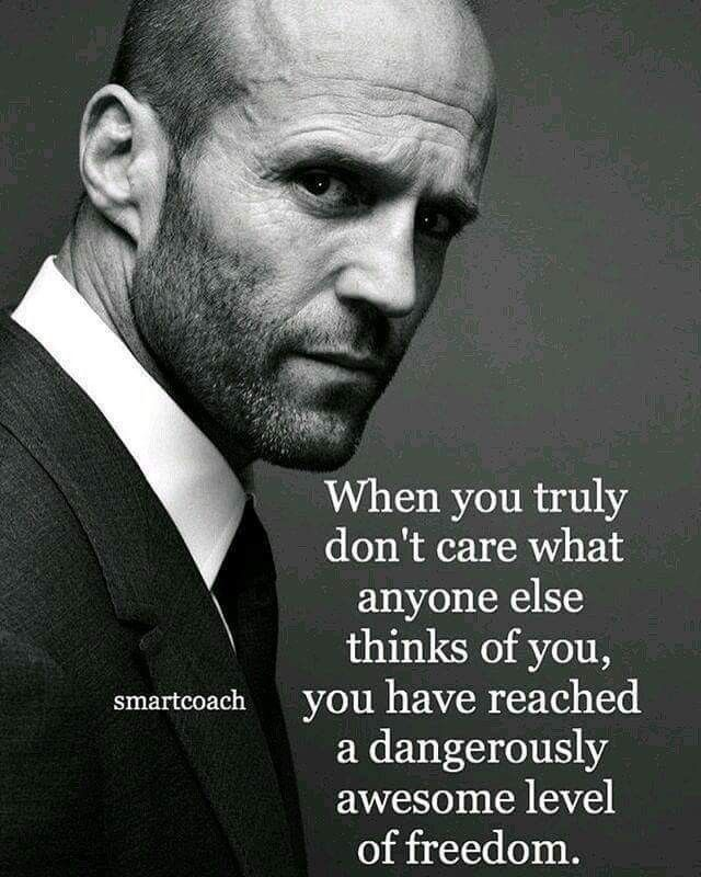 """When you truly don't care what anyone else thinks of you, You have reached …"
