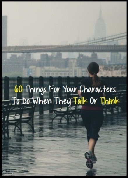 A good list of activities your characters can do while talking or thinking. Sometimes it's hard to come up with the perfect action, so this list will definitely get you started.