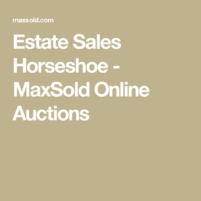 Estate Sales Horseshoe - MaxSold Online Auctions