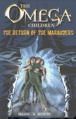 "Read ""The Omega Children - The Return of the Marauders"" #wattpad #mystery-thriller"