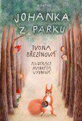 Johanka z parku - Ivona Březinová