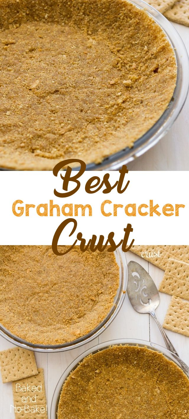 Graham Cracker Crust Recipe For Baked Pies Or No Bake Pies Recipe Graham Cracker Crust Recipe Graham Cracker Crust Easy Homemade Graham Crackers