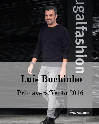 LUIS BUCHINHO: PRIMAVERA/VERÃO 2016