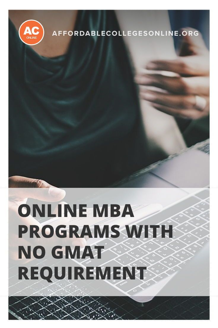 Online Mba No Gmat >> Many Colleges And Universities Require Mba Applicants To Take The
