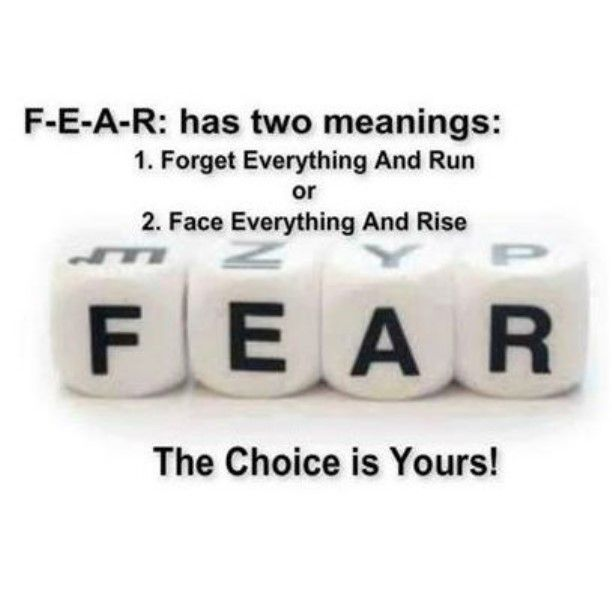 The NEW definition of FEAR:  Face Everything And  Rise