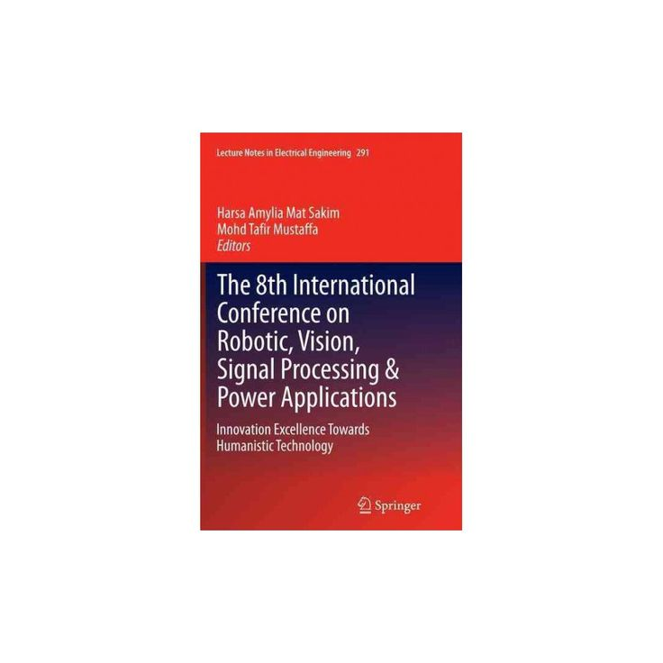 8th International Conference on Robotic, Vision, Signal Processing & Power Applications : Innovation