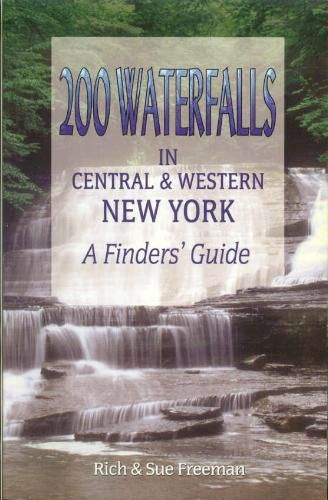 """""""200 Waterfalls in Central & Western New York: A Finder's Guide"""" by Rich  & Sue Freeman, Revised 2010 by Footprint Press.  """"This guidebook leads the way to finding waterfalls. Reaching them can be an easy drive-by, a short walk, or a challenging hike.""""  Paperback: $18.95   Instant download E-book: (12.3 MB)  $10.99"""