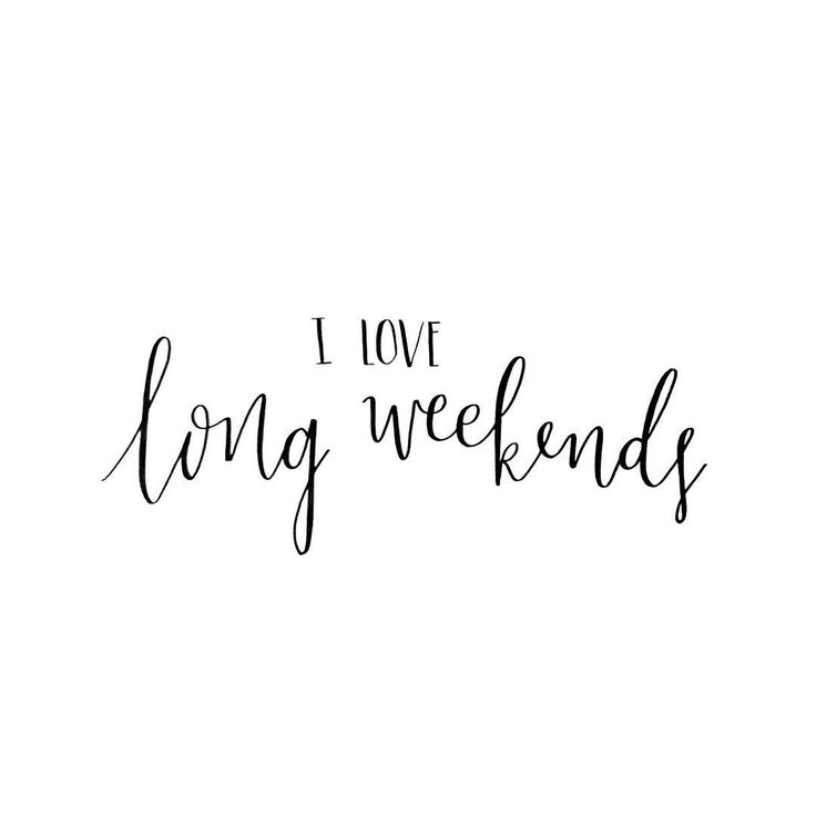 Best 25 Long Weekend Quotes Ideas On Pinterest