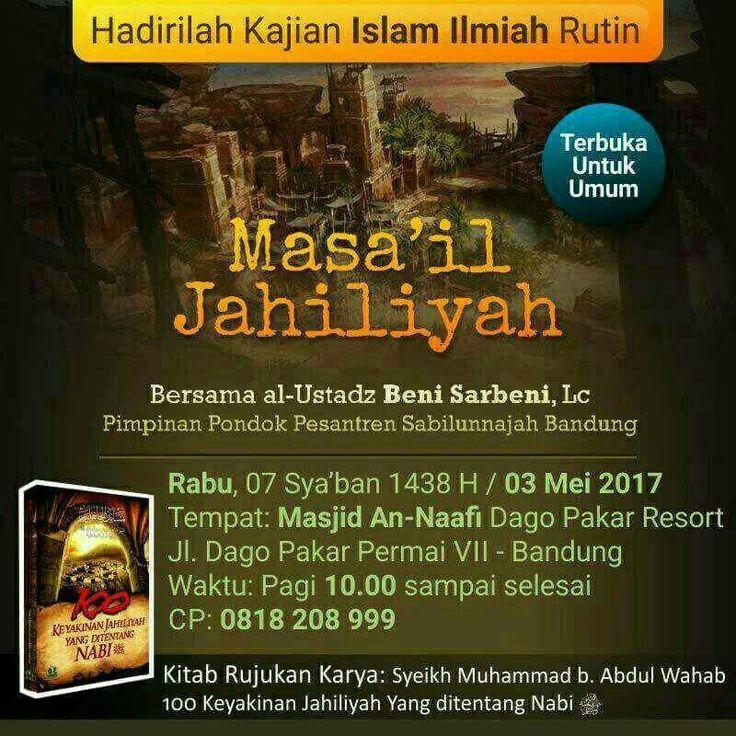 #info #kajian #infokajian #rabu #3mei2017 #masailjahiliyah #masjidannaafi #dagopakar #bandung #terbukauntukumum