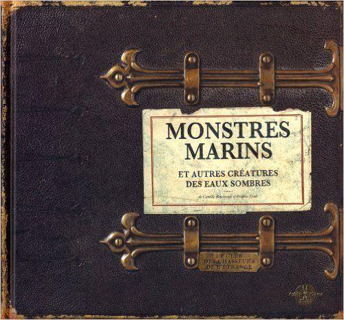 Amazon.fr - Monstres marins et autres créatures des eaux sombres - Camille…