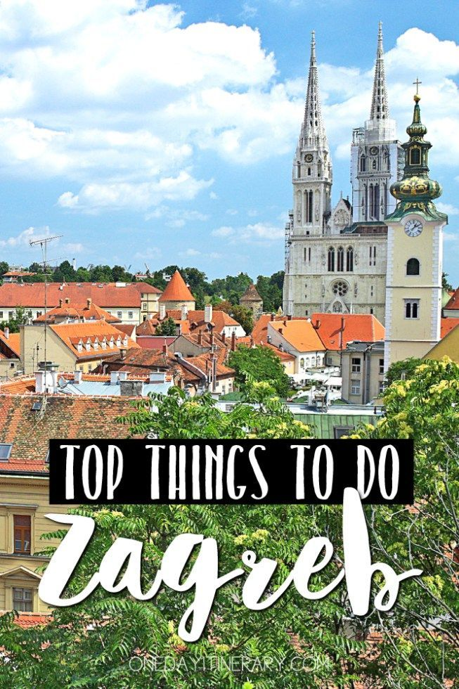 One Day In Zagreb 2020 Guide Top Things To Do Croatia Travel Travel Croatia Holiday