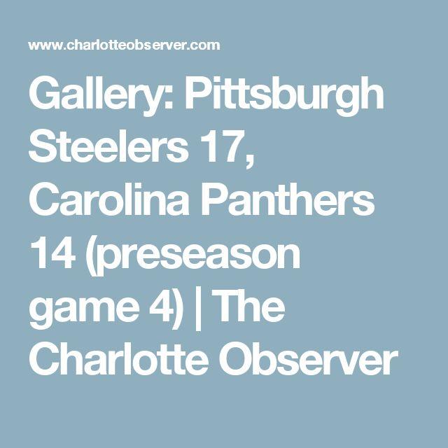 Gallery: Pittsburgh Steelers 17, Carolina Panthers 14 (preseason game 4)   The Charlotte Observer