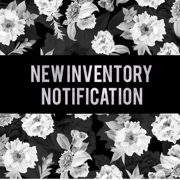 [new•notification•listing] like to be notified when new inventory arrives.   xo, jess  instagram • @flowersandgray snapchat • @flowersandgray  suggested user • 2x party host Other