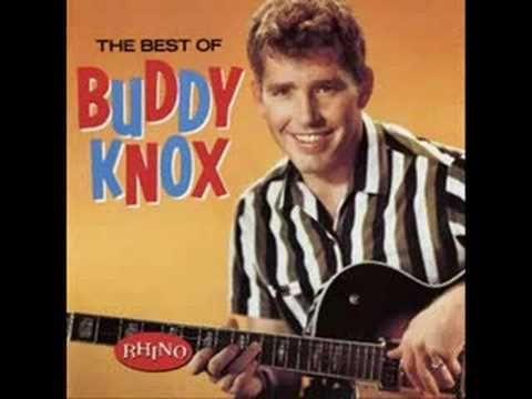 Buddy Knox.....Ling Ting Tong