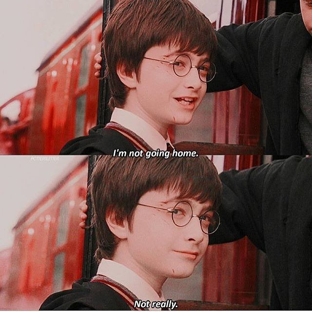 Every time I hear that line I start to hear the Harry Potter theme song and I get the chills
