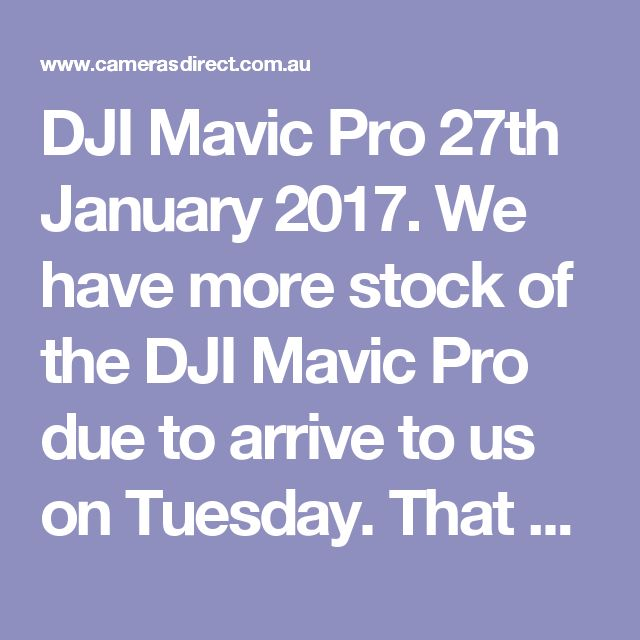 DJI Mavic Pro  27th January 2017. We have more stock of the DJI Mavic Pro due to arrive to us on Tuesday. That will leave ONLY 6 on back order.  If you are looking to buy a DJI Mavic Pro or DJI Mavic Pro Combo why be at the end of of a very long queue when you can be near the top of the queue with us.  We have been receiving stock and it is all being allocated to backorders just as quick as the stock arrives.We don't have a lot of backorders (not like an apple store) and as stock is coming…