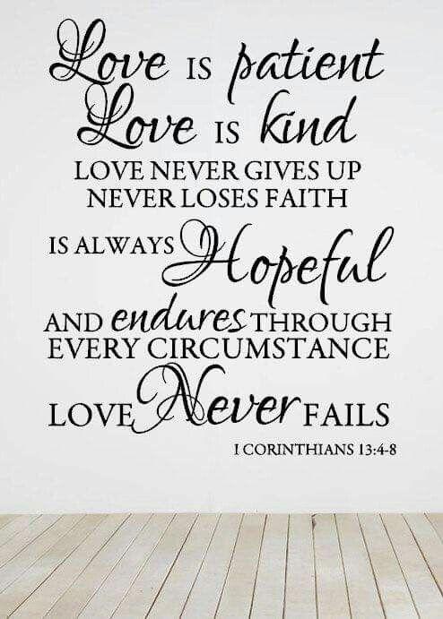 1 Corinthians 13: 4 -8                                                       …                                                                                                                                                                                 More