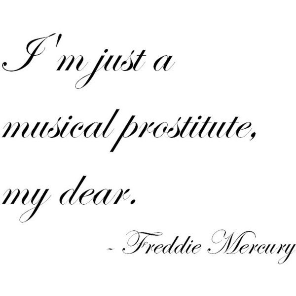 FREDDIE MERCURY quote found on Polyvore