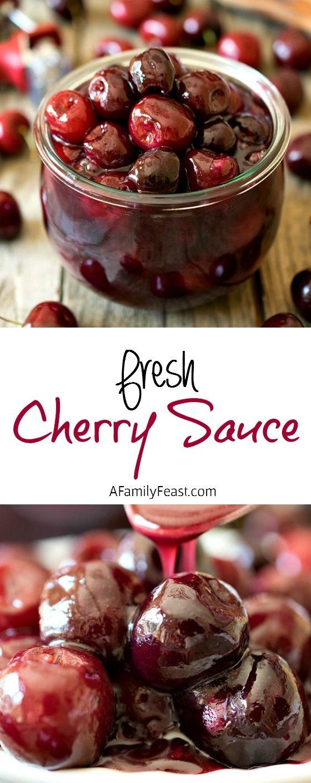 Fresh Cherry Sauce - A Family Feast