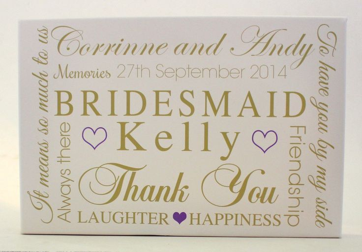 A bespoke canvas made especially for the bridesmaid to be given as a gift from the bride and groom at the wedding