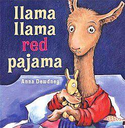LLama LLama Red Pajama by Anna Dewdney. I cry when I read this to my kids.:)