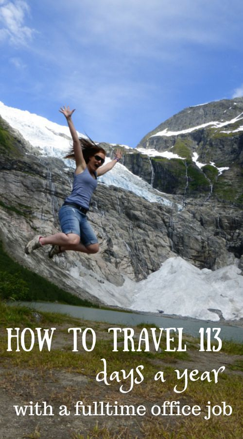 How to travel 113 days a year with a full time office job!