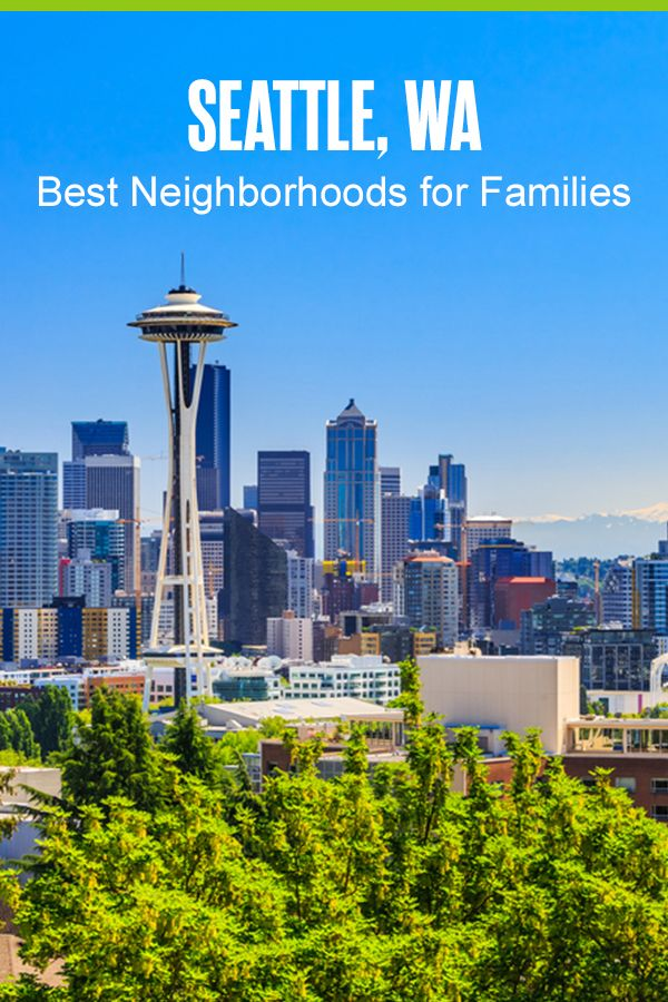 5 Best Neighborhoods In Seattle For Families Extra Space Storage Seattle The Neighbourhood Vacation