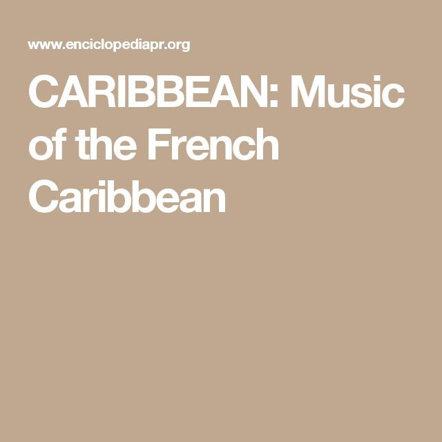 CARIBBEAN: Music of the French Caribbean