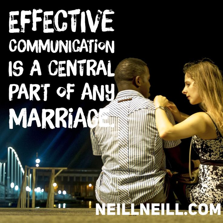 Effective communication is a central part of any marriage.  NeillNeill.com