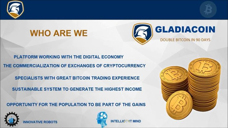 GLADIACOIN - Double your Bitcoins BTC in 90 days OR LESS ! English detai...