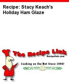 Recipe: Stacy Keach's Holiday Ham Glaze - Recipelink.com note uses beer among the more typical ingredients