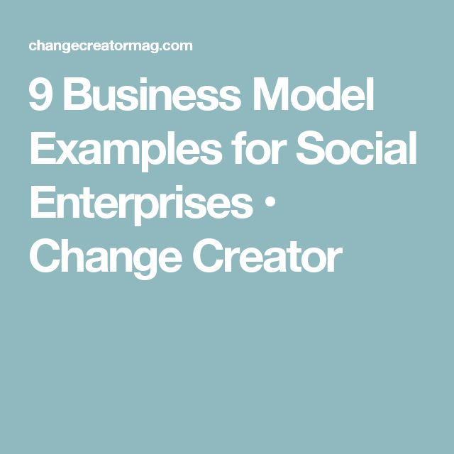 9 Business Model Examples for Social Enterprises • Change Creator