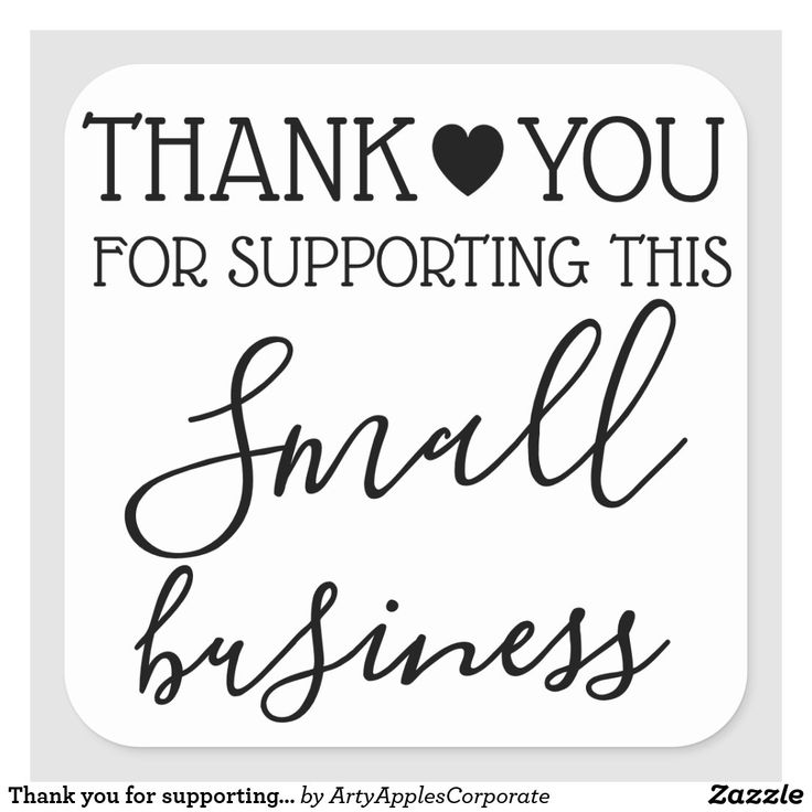 Thank You For Supporting Small Business Square Sticker Zazzle Com Shop Small Business Quotes Small Business Quotes Support Small Business Quotes